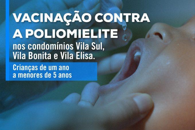 Vacinação contra Poliomielite no Vila Sul, Vila Bonita e Vila Elisa no sábado (24)